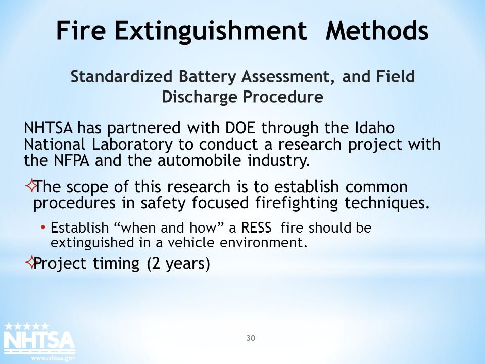 Fire Extinguishment Methods NHTSA has partnered with DOE through the Idaho National Laboratory to conduct a research project with the NFPA and the aut