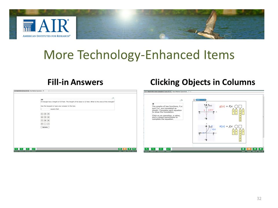 More Technology-Enhanced Items Fill-in AnswersClicking Objects in Columns 32