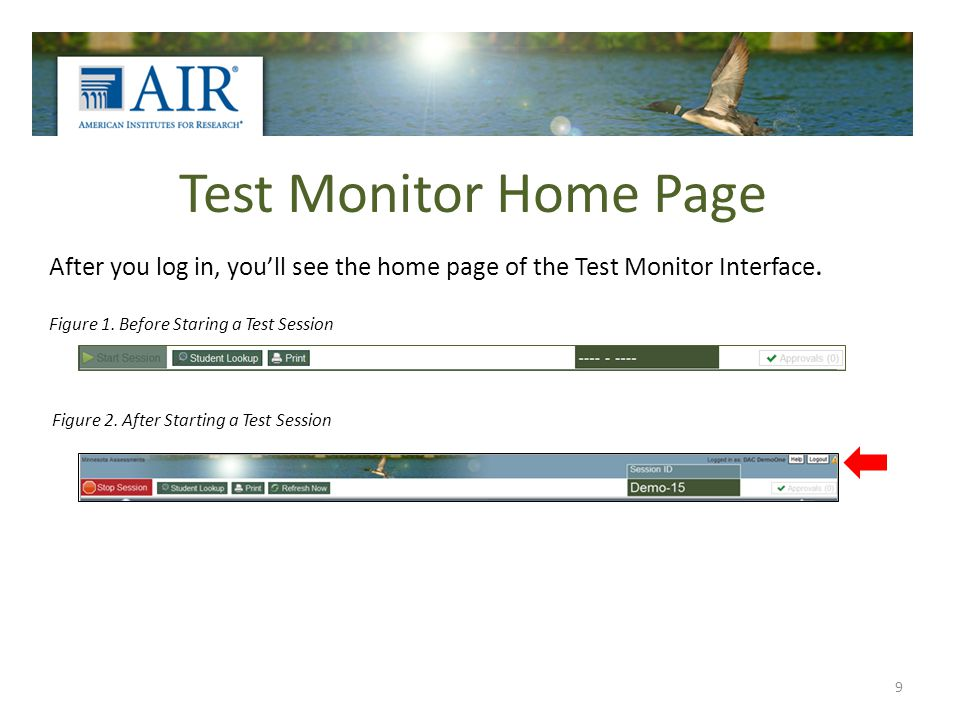 Test Monitor Home Page After you log in, youll see the home page of the Test Monitor Interface. 9 Figure 1. Before Staring a Test Session Figure 2. Af