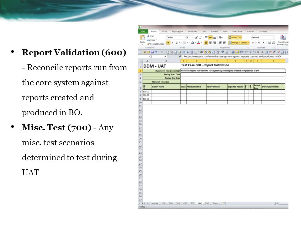 Report Validation (600) - Reconcile reports run from the core system against reports created and produced in BO.