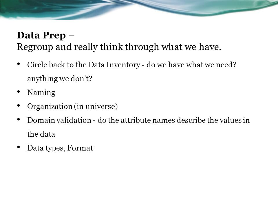 Data Prep – Regroup and really think through what we have.