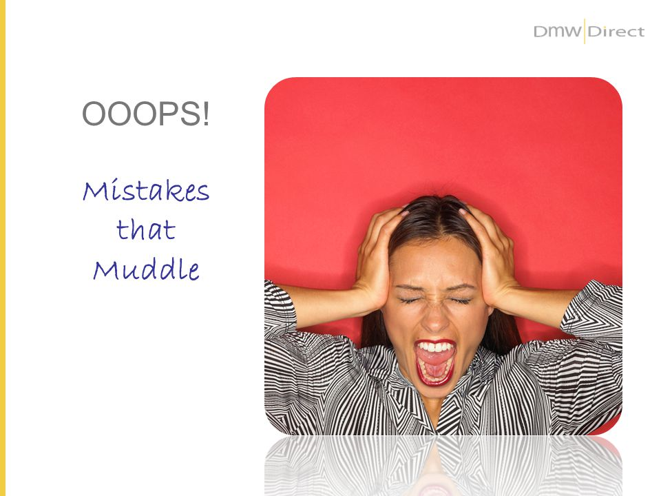 OOOPS! Mistakes that Muddle