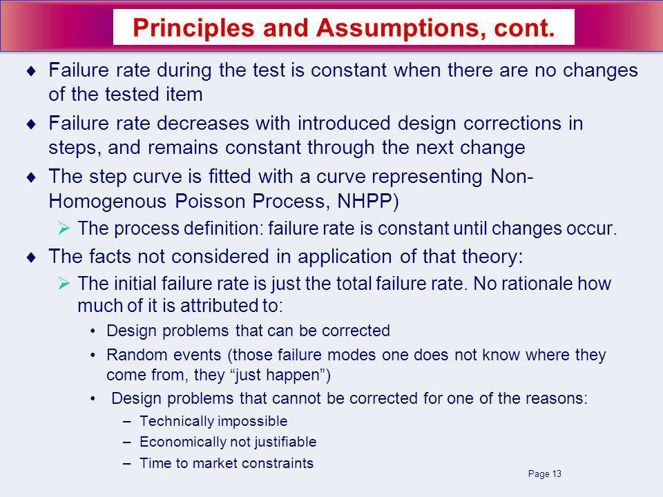Page 13 Failure rate during the test is constant when there are no changes of the tested item Failure rate decreases with introduced design correction