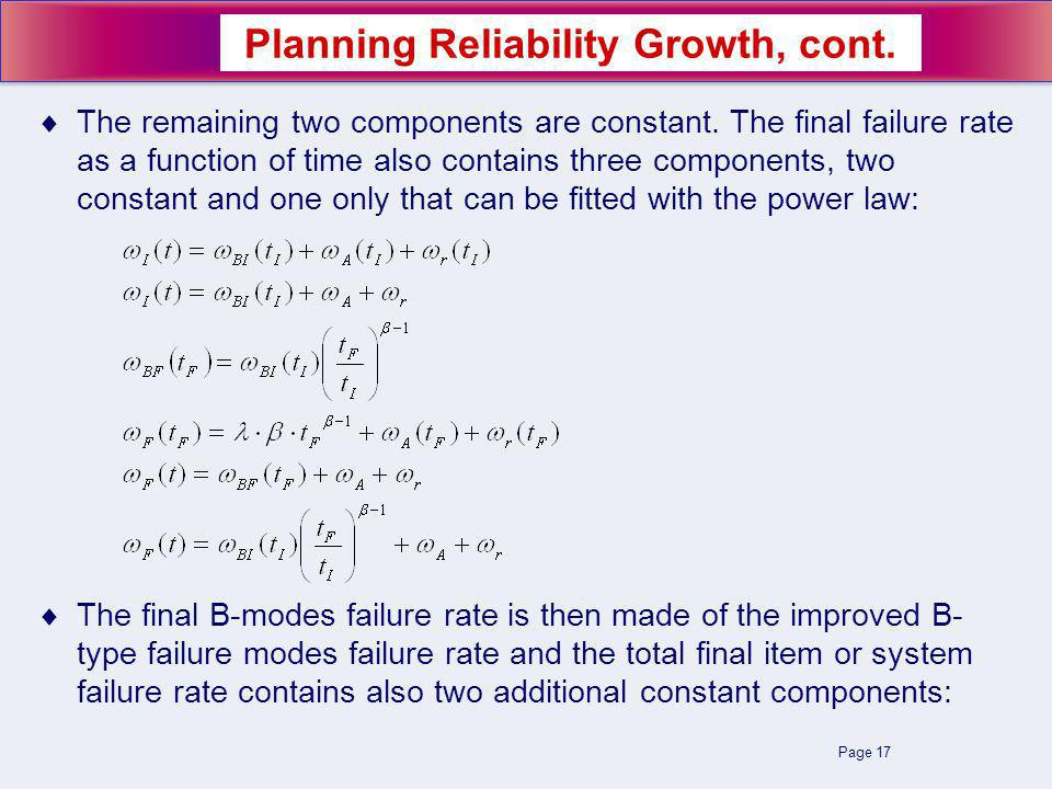 Page 17 The remaining two components are constant. The final failure rate as a function of time also contains three components, two constant and one o