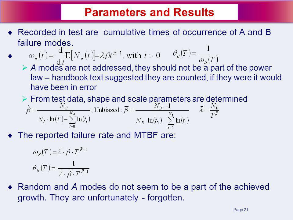 Page 21 Recorded in test are cumulative times of occurrence of A and B failure modes. A modes are not addressed, they should not be a part of the powe