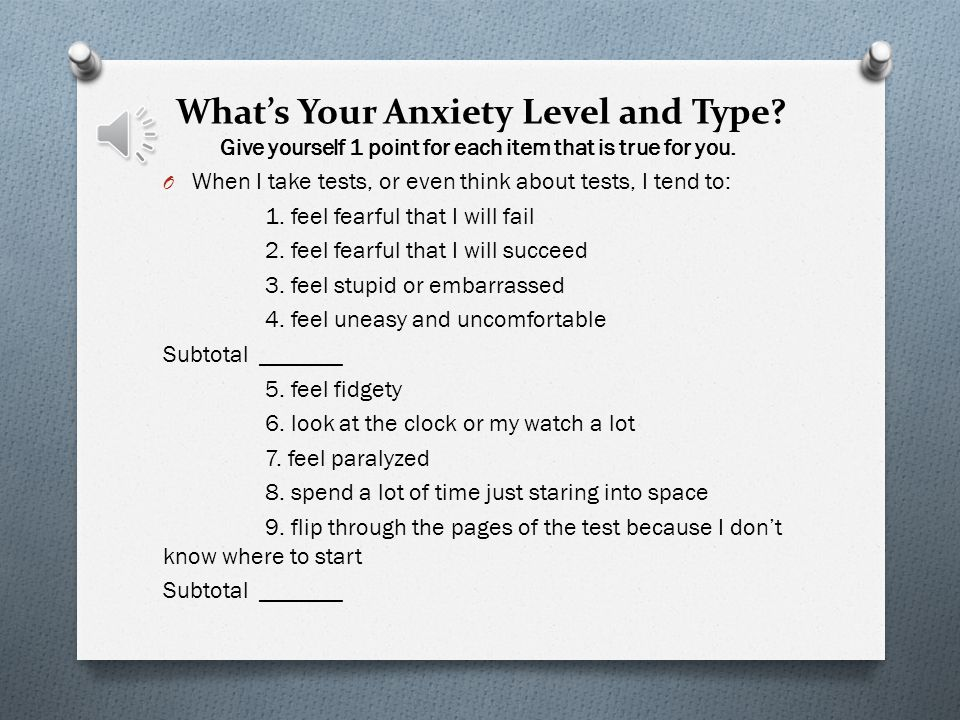 Understanding the Four Components of Test Anxiety O The four components of test anxiety: O Emotional: feelings about test (afraid, nervous) O Behavior