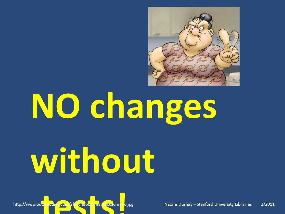NO changes without tests.