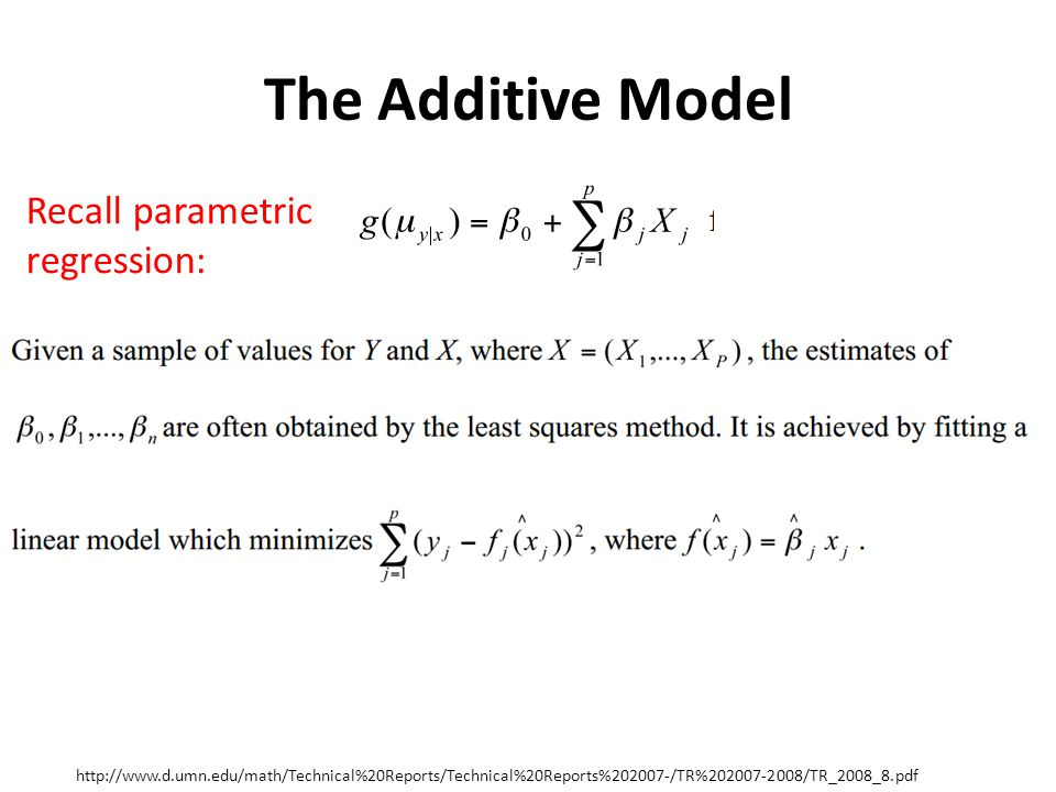 The Additive Model   Recall parametric regression: