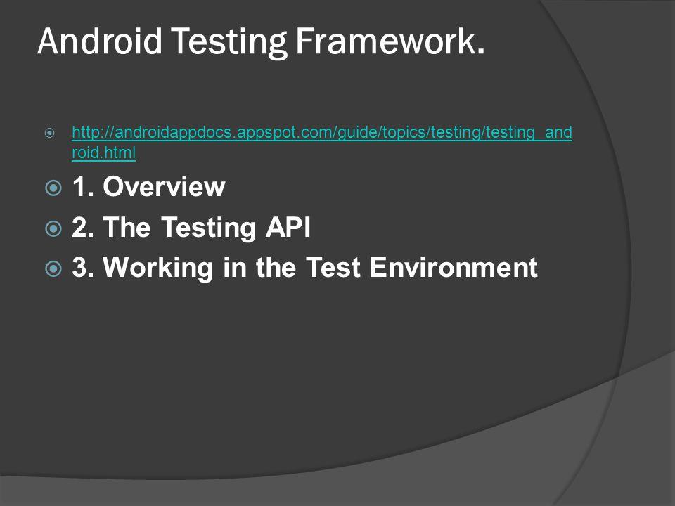 Android Testing Framework.