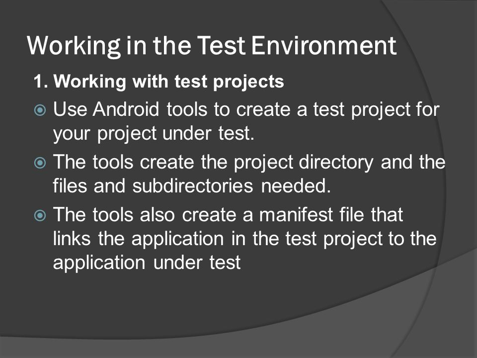 Working in the Test Environment 1.