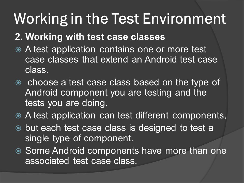 Working in the Test Environment 2.