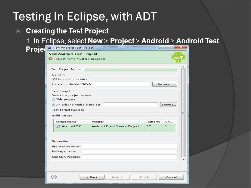 Testing In Eclipse, with ADT Creating the Test Project 1.