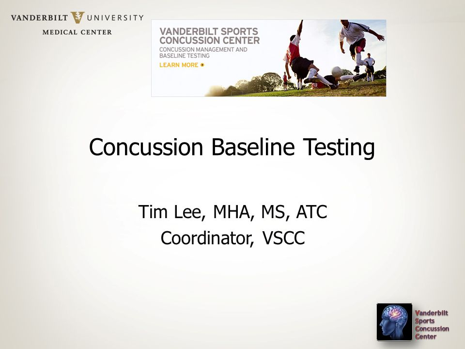 Tim Lee, MHA, MS, ATC Coordinator, VSCC Concussion Baseline Testing