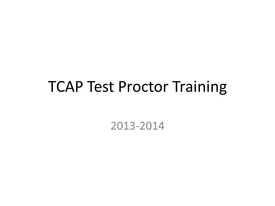 TCAP Test Proctor Training 2013-2014
