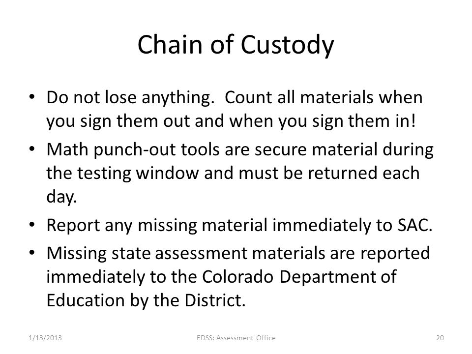 Chain of Custody Do not lose anything. Count all materials when you sign them out and when you sign them in! Math punch-out tools are secure material
