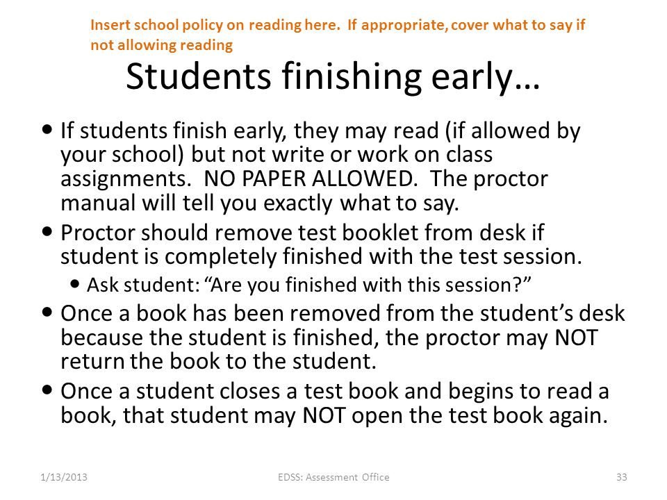 Students finishing early… If students finish early, they may read (if allowed by your school) but not write or work on class assignments. NO PAPER ALL