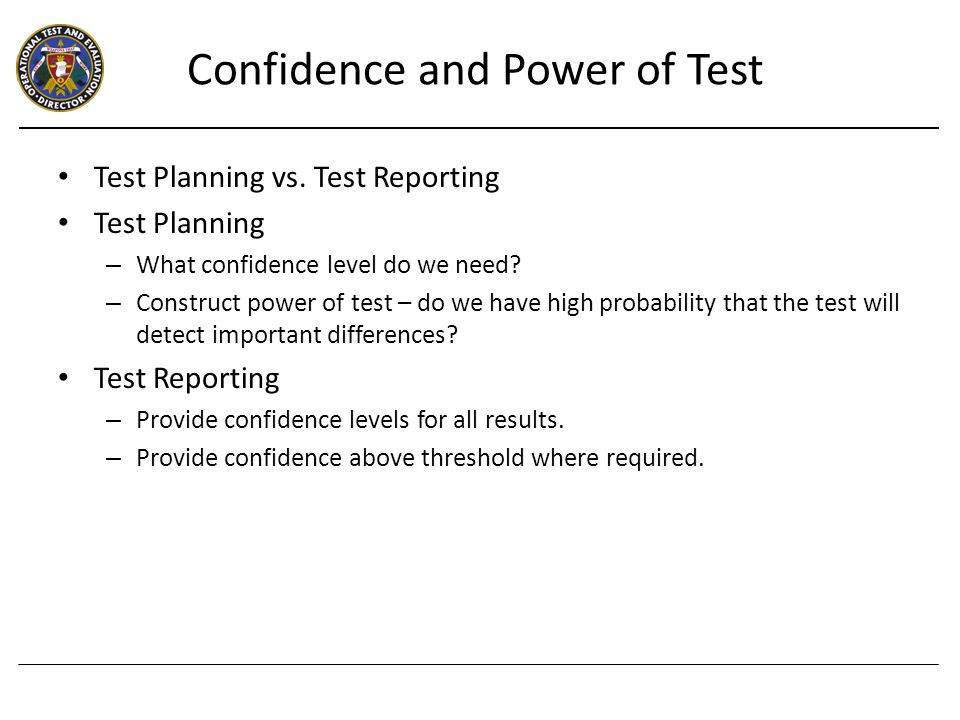 Test Planning vs. Test Reporting Test Planning – What confidence level do we need.