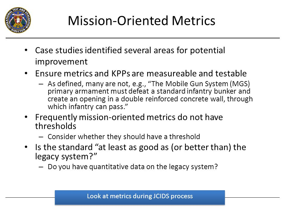 Surveys frequently have been qualitative and poorly designed There is a science behind survey design; use it – Be quantitative (e.g., Likert scale) During analysis, watch for discrepancies between numerical scores and written comments Be careful with surveys Surveys