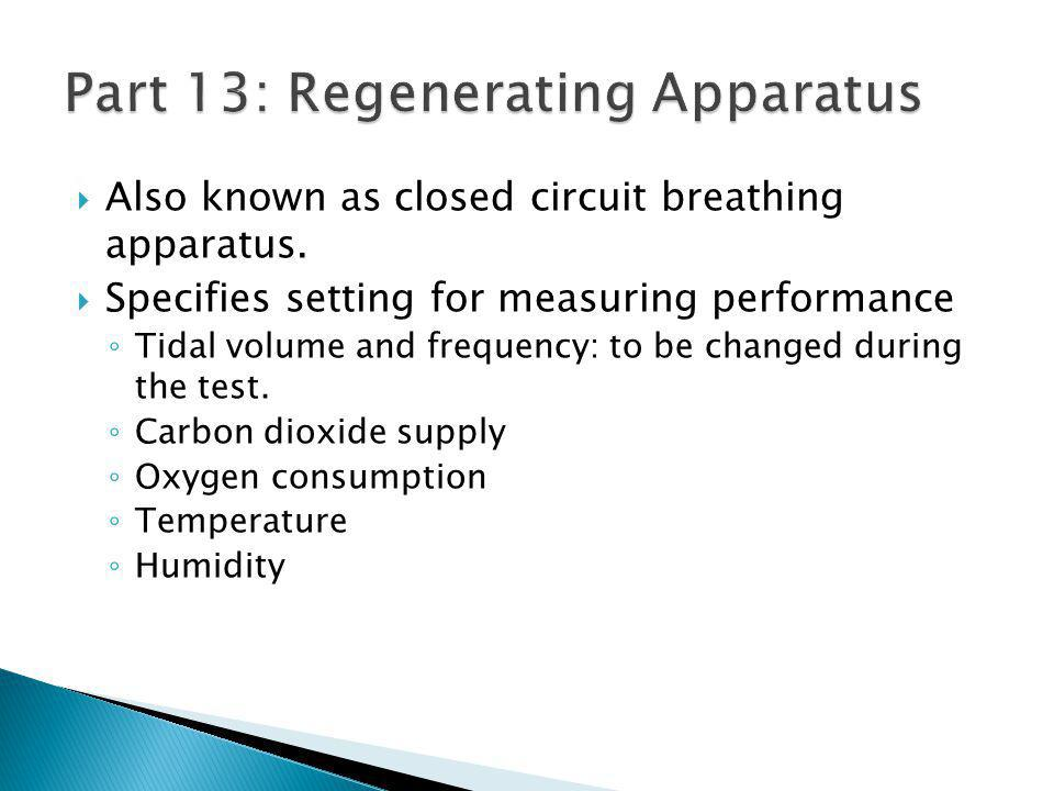 Also known as closed circuit breathing apparatus.