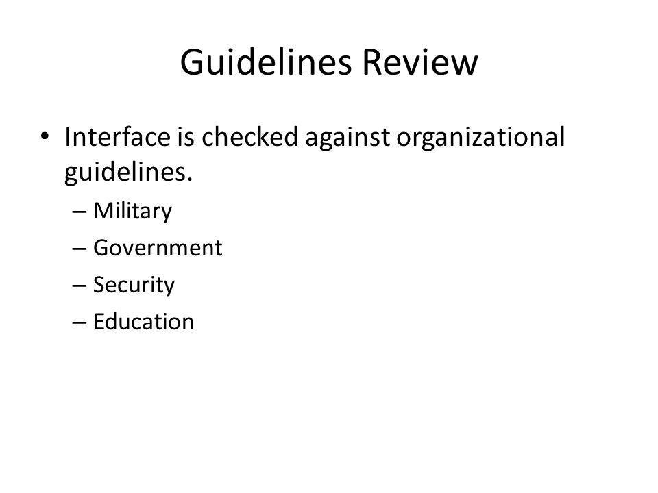 Guidelines Review Interface is checked against organizational guidelines.