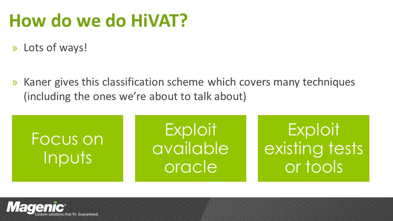 How do we do HiVAT? » Lots of ways! » Kaner gives this classification scheme which covers many techniques (including the ones were about to talk about