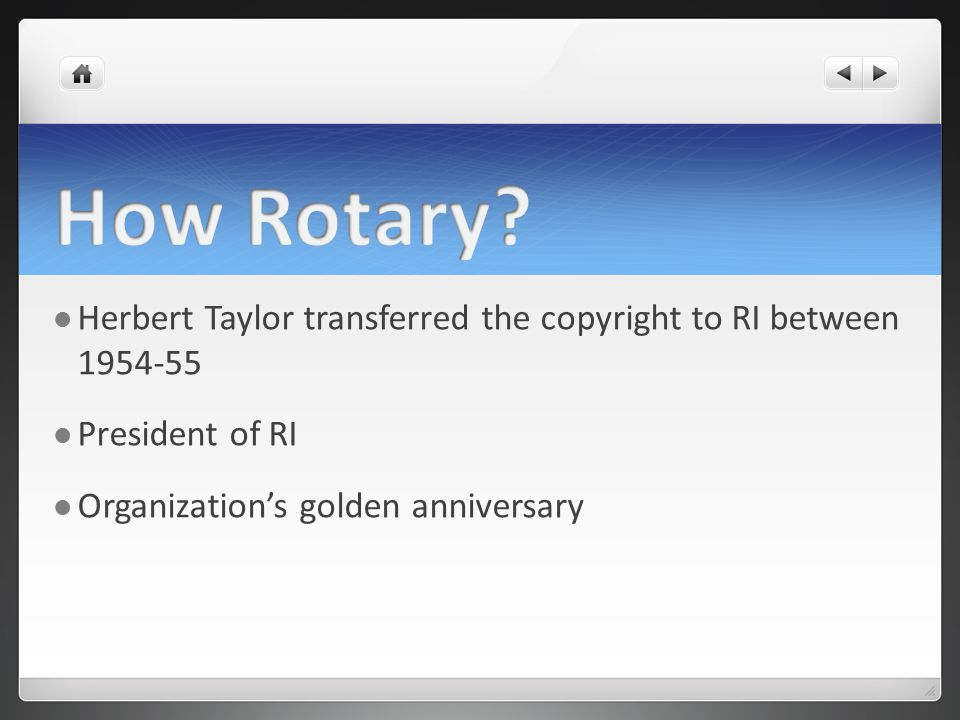 Herbert Taylor transferred the copyright to RI between President of RI Organizations golden anniversary