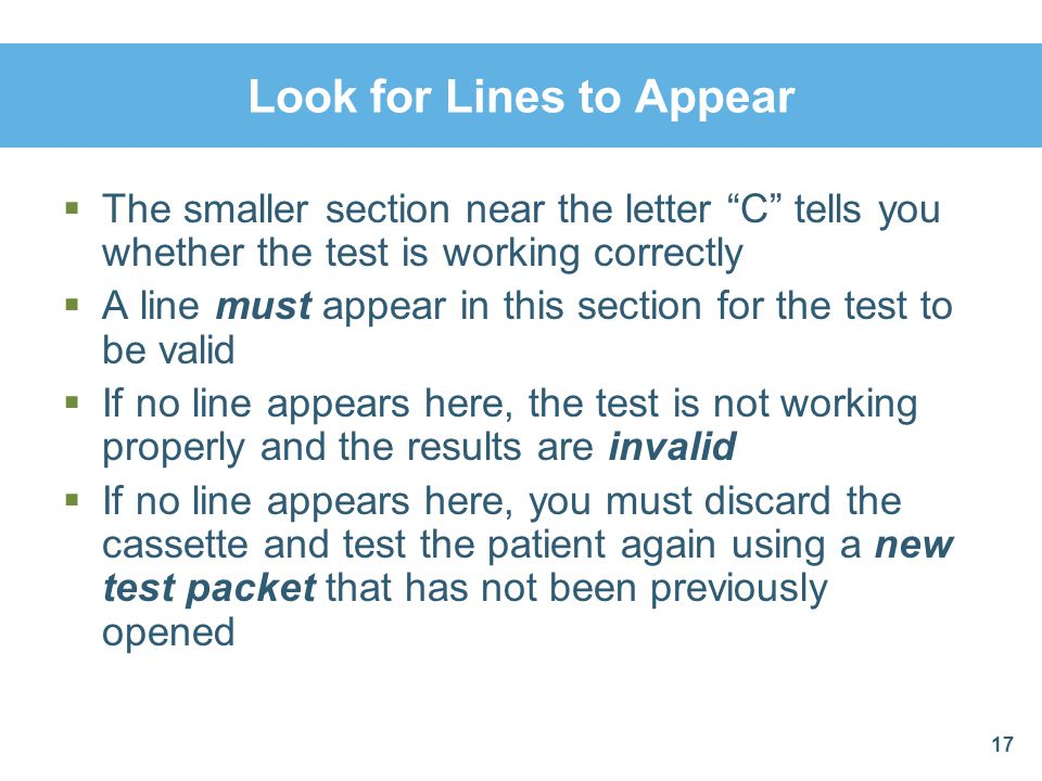 Look for Lines to Appear The smaller section near the letter C tells you whether the test is working correctly A line must appear in this section for