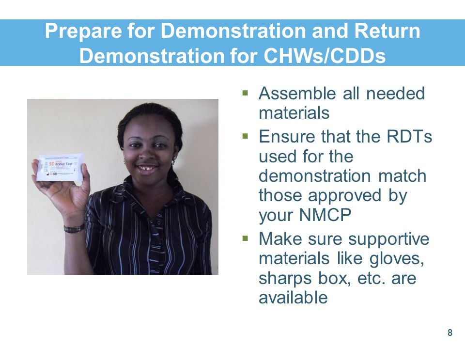 Demonstrate the RDT for Learners The facilitator will demonstrate the steps in performing an RDT for all to see He/she will ask questions of the learners as he/she performs the demonstration 39