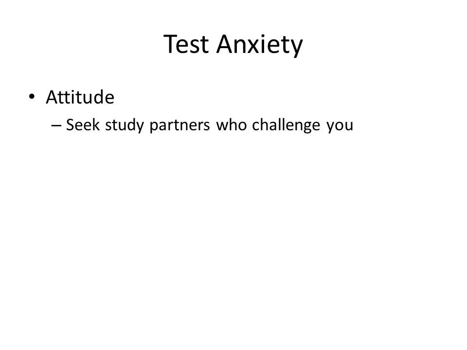 Test Anxiety Attitude – Appreciate your instructors purpose