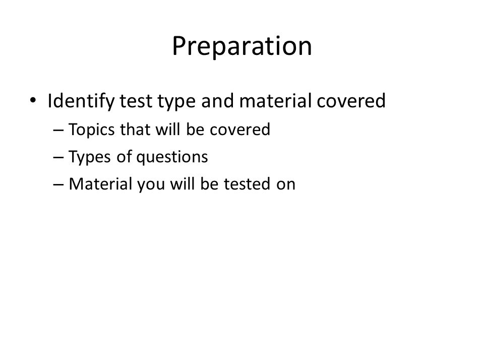 Preparation What will be covered Ask for help A study place Take responsibility Be confident