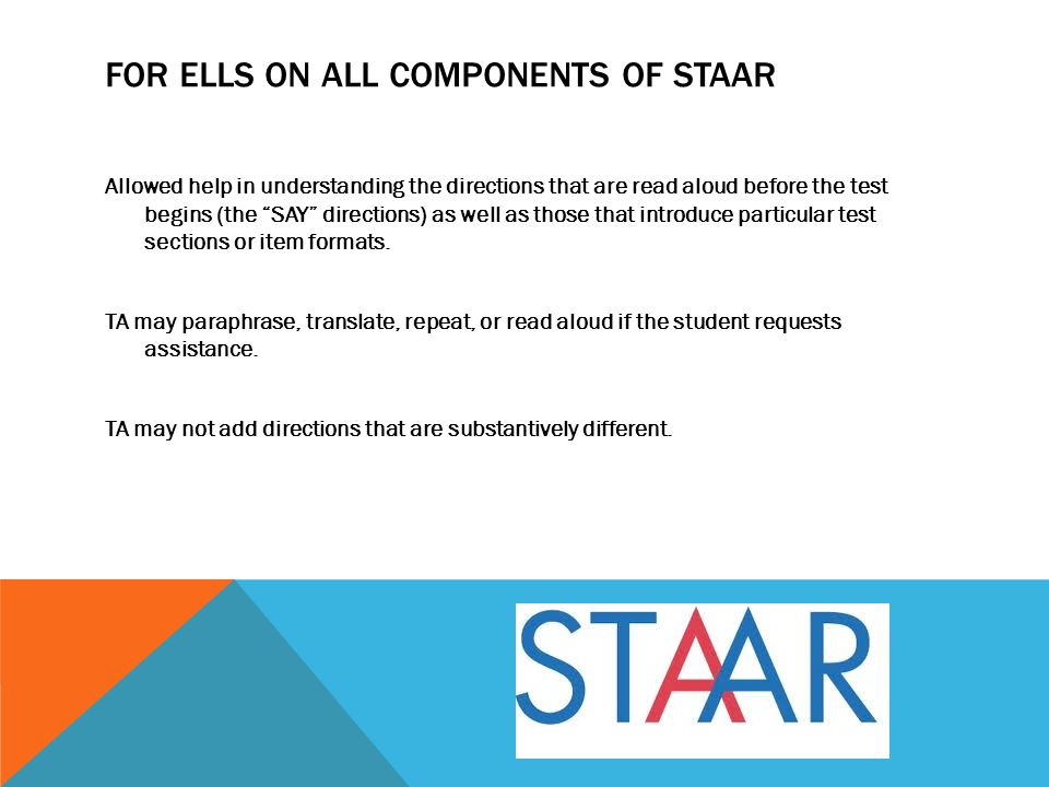 » The following types of dictionaries are allowable on STAAR: Standard dictionaries in English Dictionary/thesaurus combinations Bilingual dictionaries* ESL dictionaries* Sign language dictionaries » Both paper and electronic dictionaries are permitted.