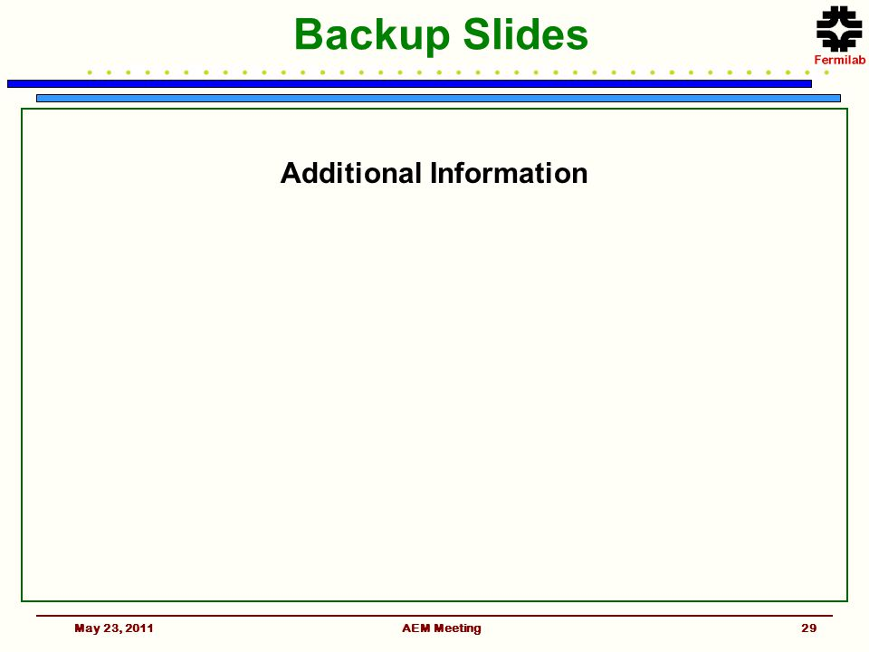 Backup Slides Additional Information May 23, 2011AEM Meeting29