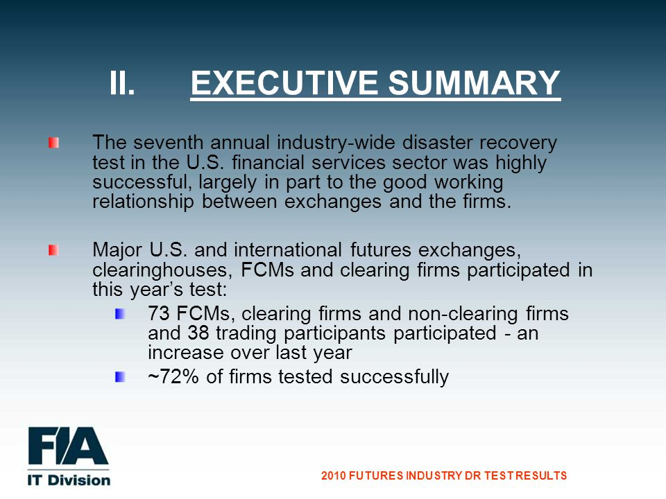CG Consultants to the Financial Services Industry 2010 FUTURES INDUSTRY DR TEST RESULTS The seventh annual industry-wide disaster recovery test in the U.S.