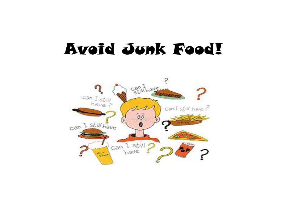 Avoid Junk Food!