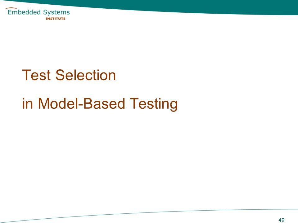 49 Test Selection in Model-Based Testing