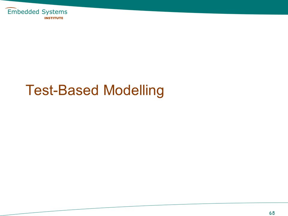 Model-Based Testing IF there exists a model THEN automatic generation of tests 69 TRUE FALSE No models, or models difficult to obtain –complex, designers make no models, evolving –legacy, third party, outsourced, reuse, no documentation