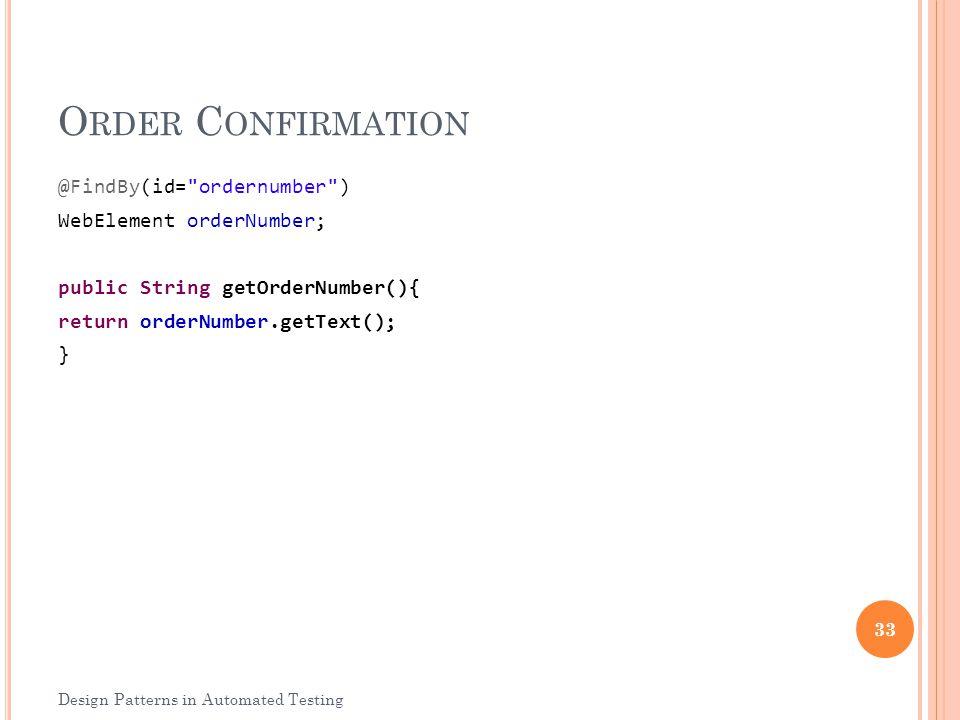 O RDER C ONFIRMATION @FindBy(id=