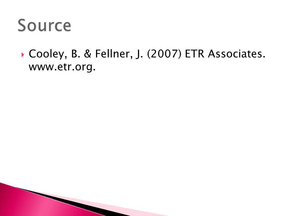 Cooley, B. & Fellner, J. (2007) ETR Associates. www.etr.org.