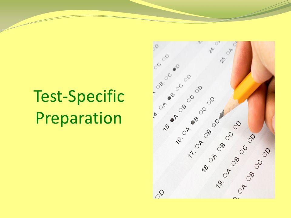 Test-Specific Preparation