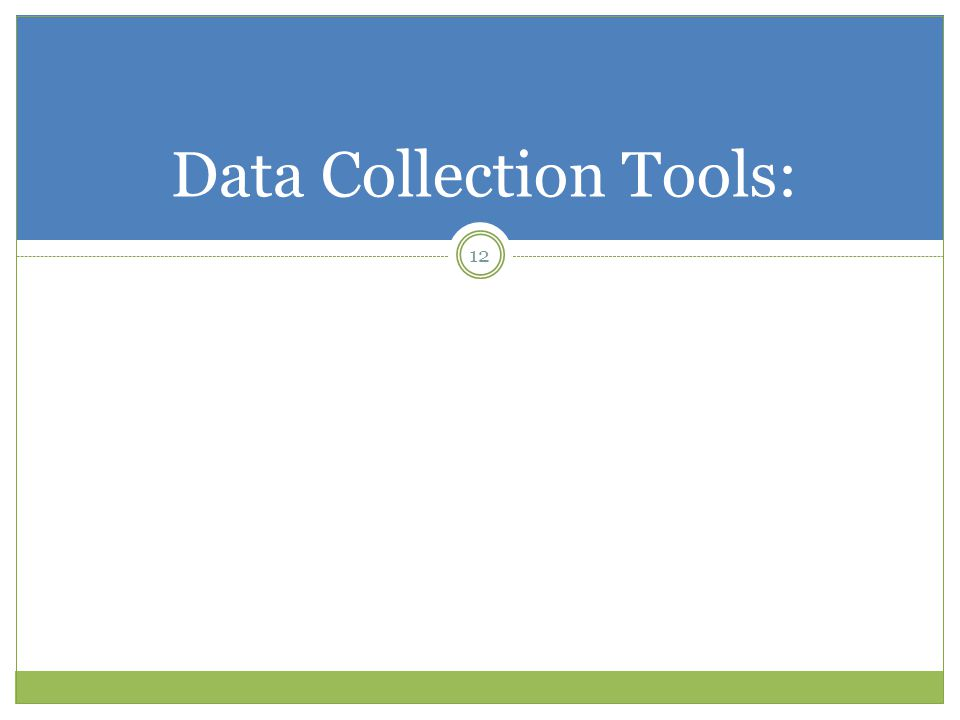 12 Data Collection Tools: