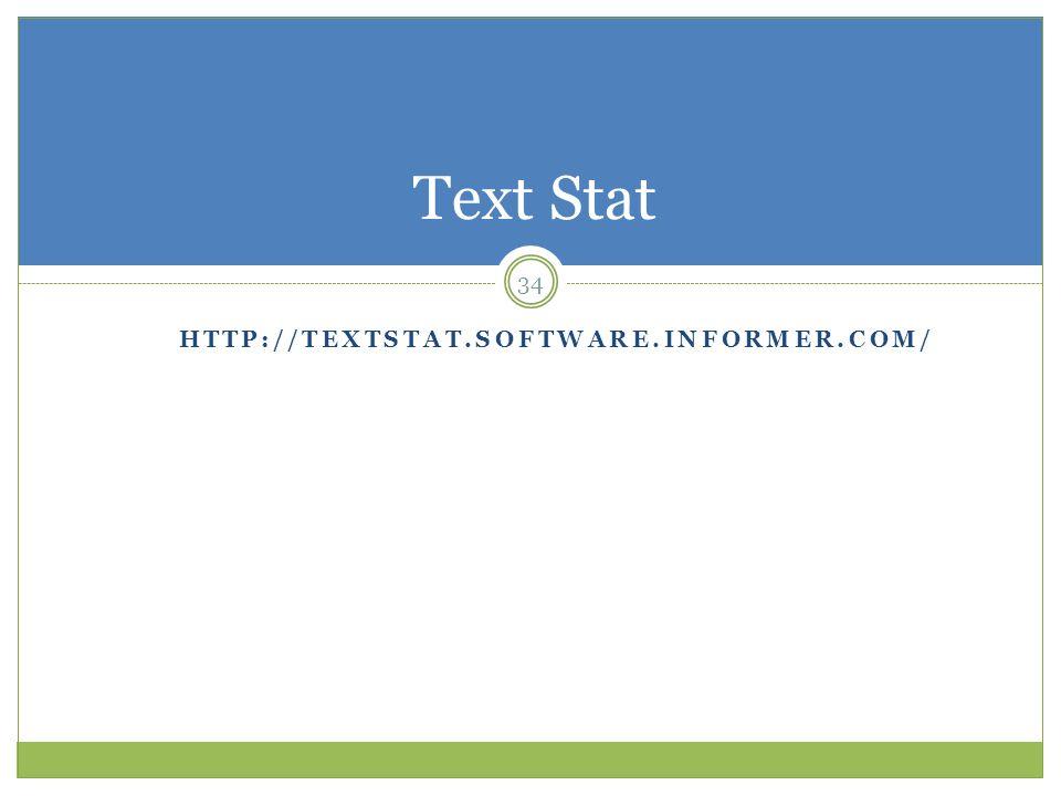 HTTP://TEXTSTAT.SOFTWARE.INFORMER.COM/ Text Stat 34