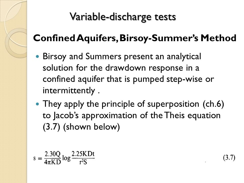 Confined Aquifers, Birsoy-Summers Method Birsoy and Summers present an analytical solution for the drawdown response in a confined aquifer that is pum