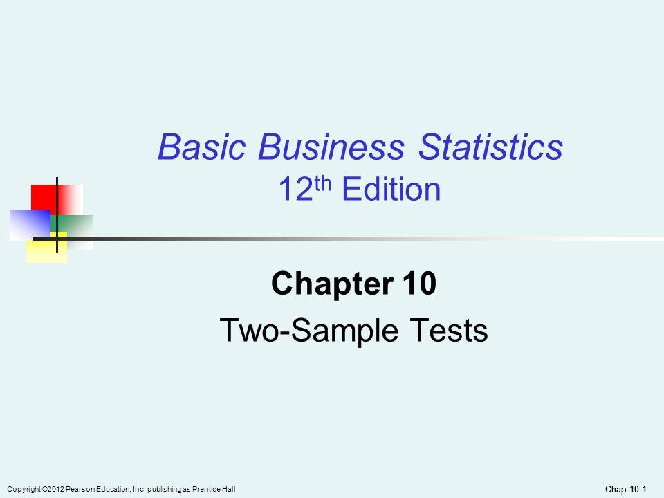 Chap 10-2 Copyright ©2012 Pearson Education, Inc.
