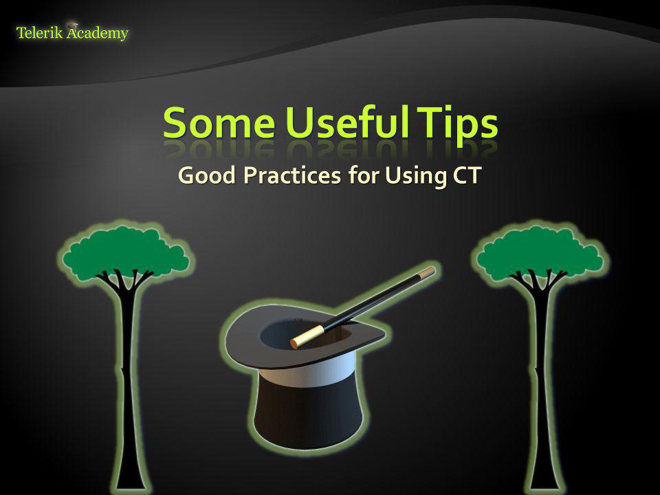 Good Practices for Using CT