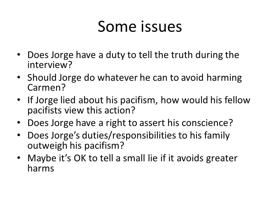 Some issues Does Jorge have a duty to tell the truth during the interview.