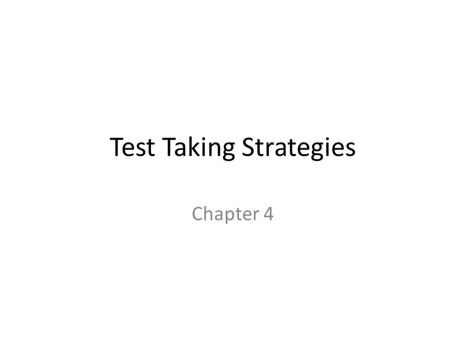 Test Taking Strategies Chapter 4