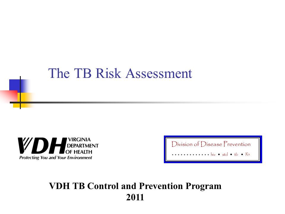 The TB Risk Assessment VDH TB Control and Prevention Program 2011
