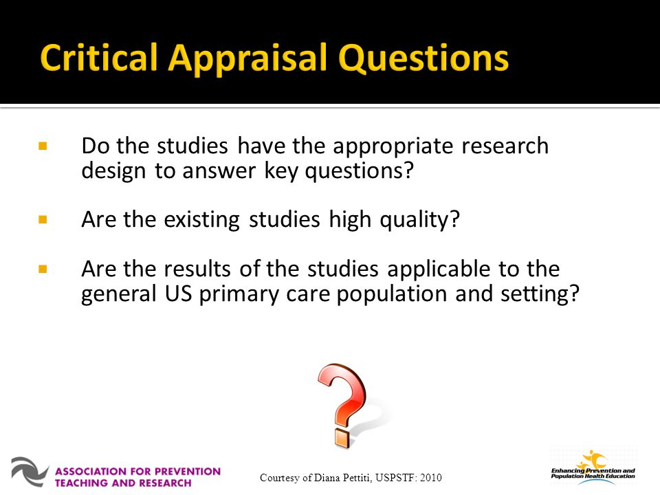 Do the studies have the appropriate research design to answer key questions? Are the existing studies high quality? Are the results of the studies app