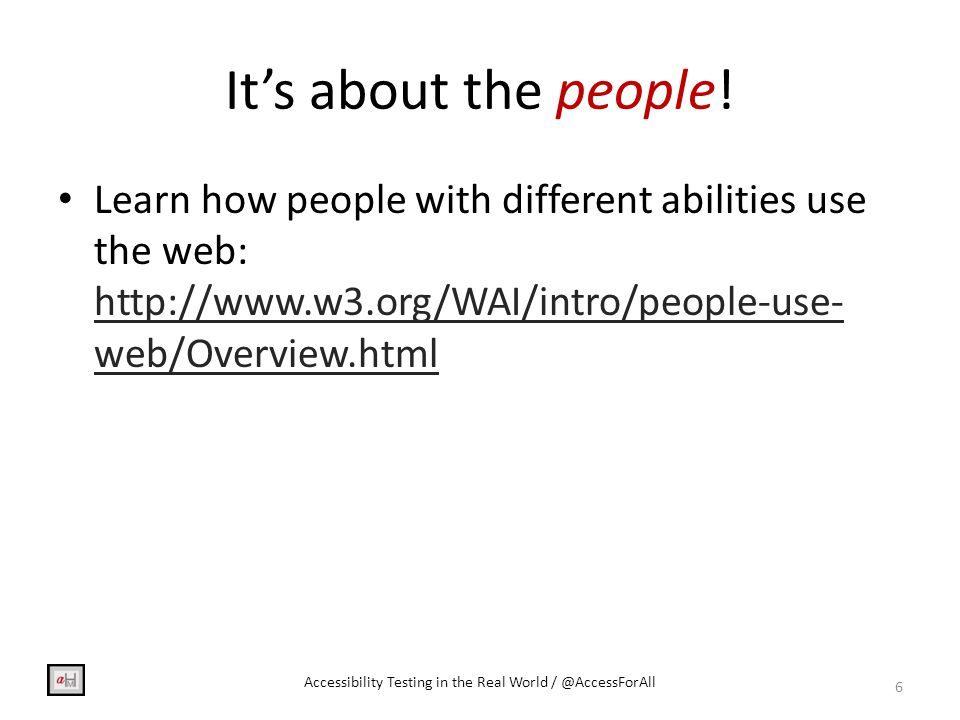 What is the desired outcome from accessibility testing.