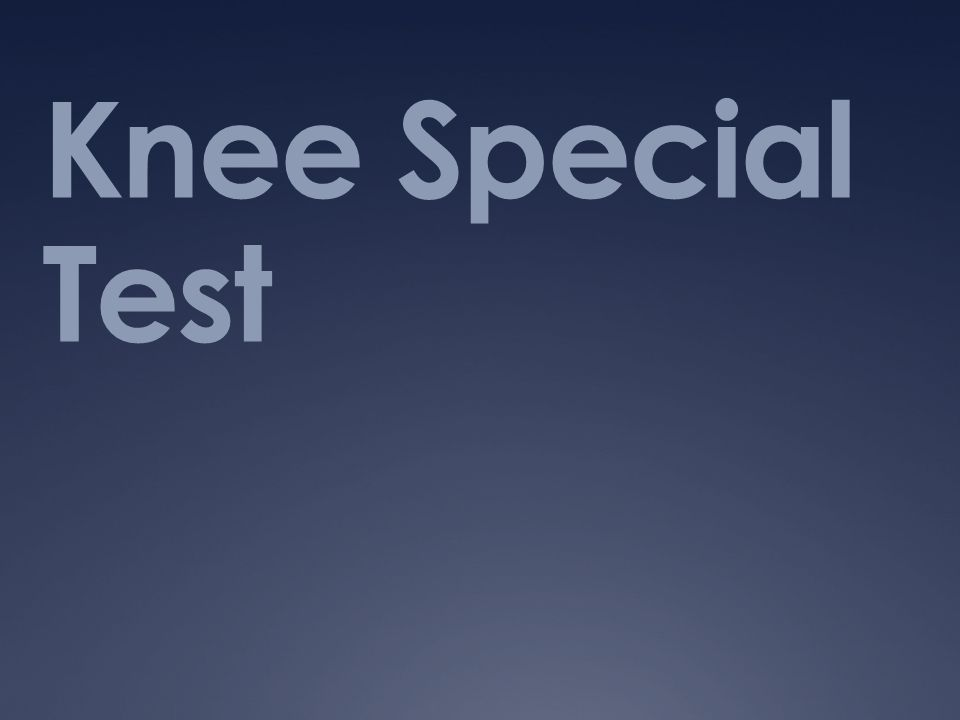 Knee Special Test